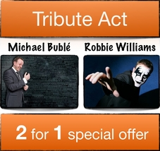 Tribute act 2 for 1 offer, Robbie Williams, Michael Buble